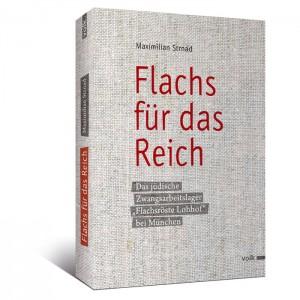 Maximilian Strnad: Flachs für das Reich, ISBN 978-3-86222-116-5..